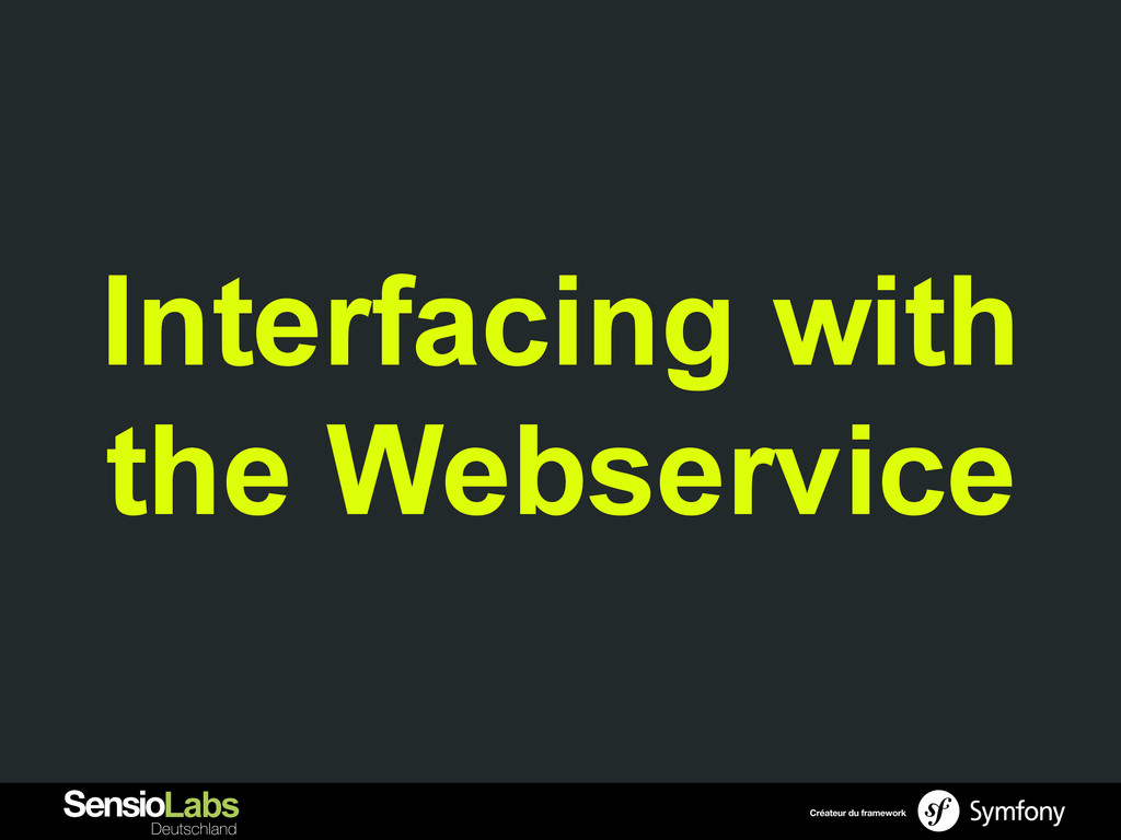 Interfacing with the Webservice
