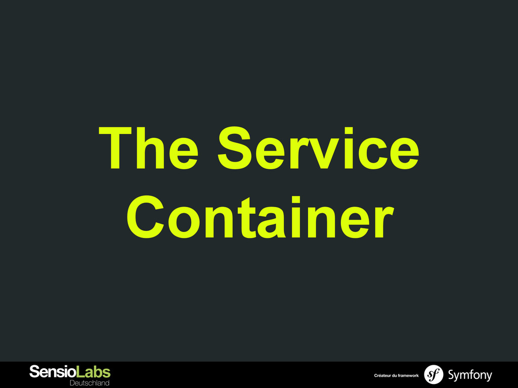 The Service Container