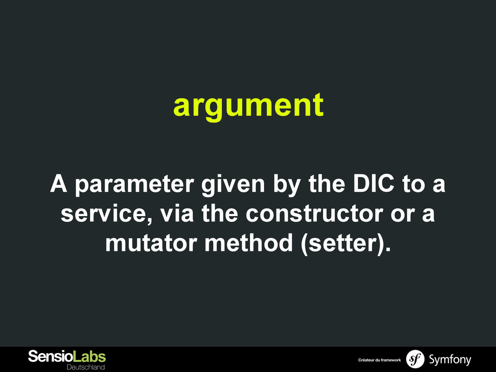 argument A parameter given by the DIC to a serv...