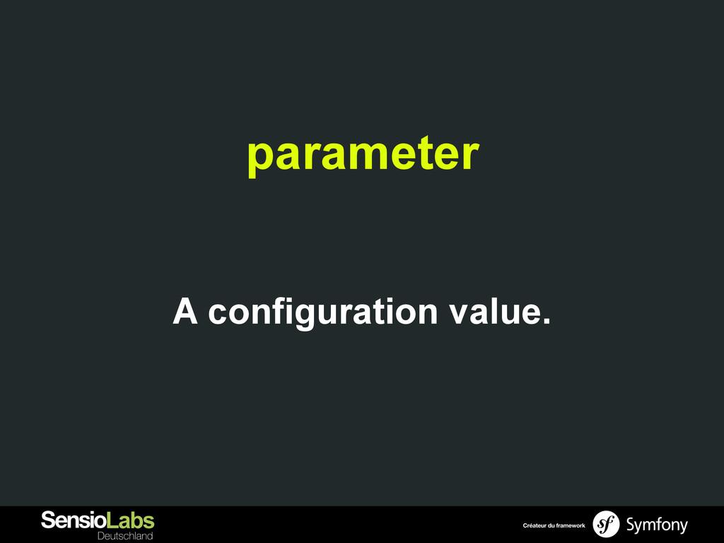 parameter A configuration value.