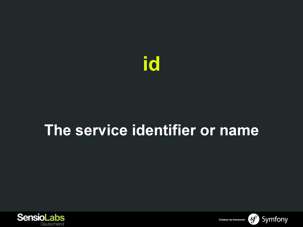 id The service identifier or name