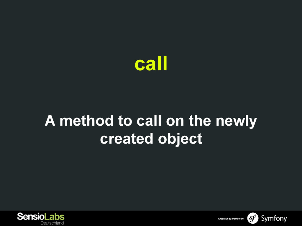 call A method to call on the newly created obje...