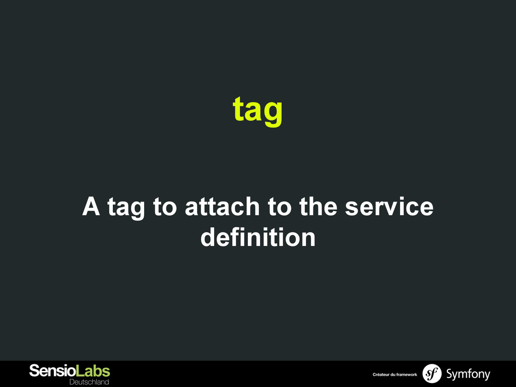 tag A tag to attach to the service definition