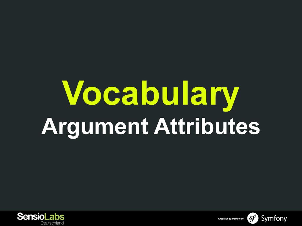 Vocabulary Argument Attributes