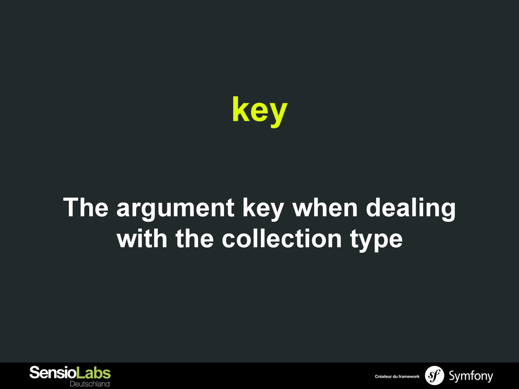 key The argument key when dealing with the coll...