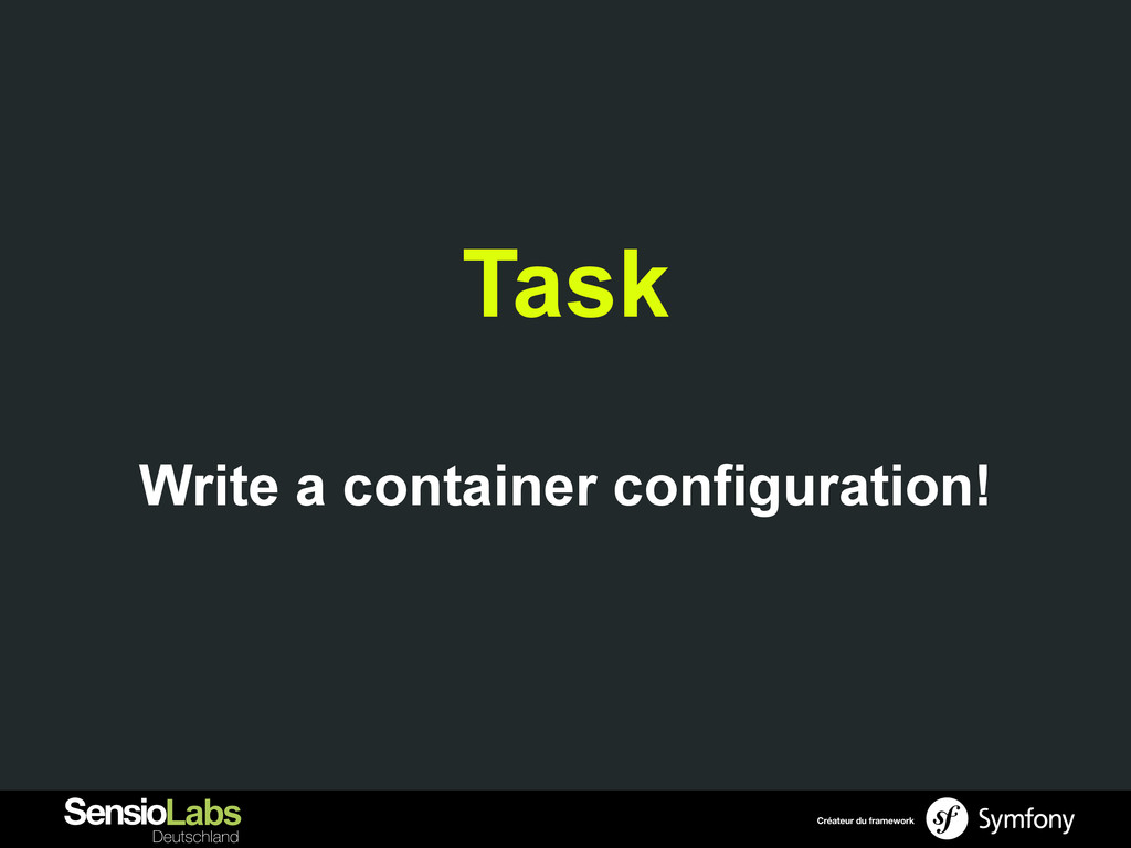 Task Write a container configuration!