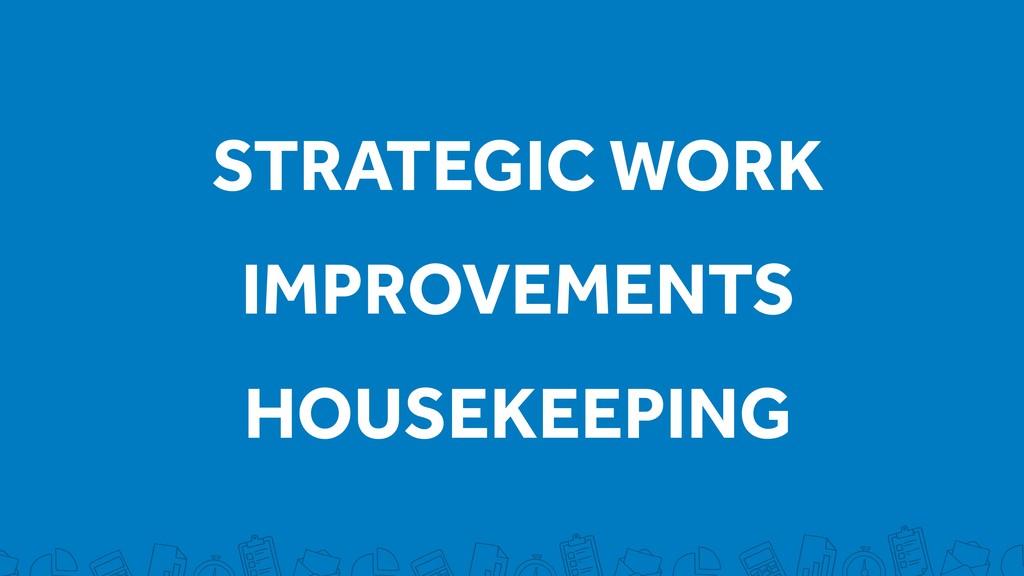 STRATEGIC WORK IMPROVEMENTS HOUSEKEEPING