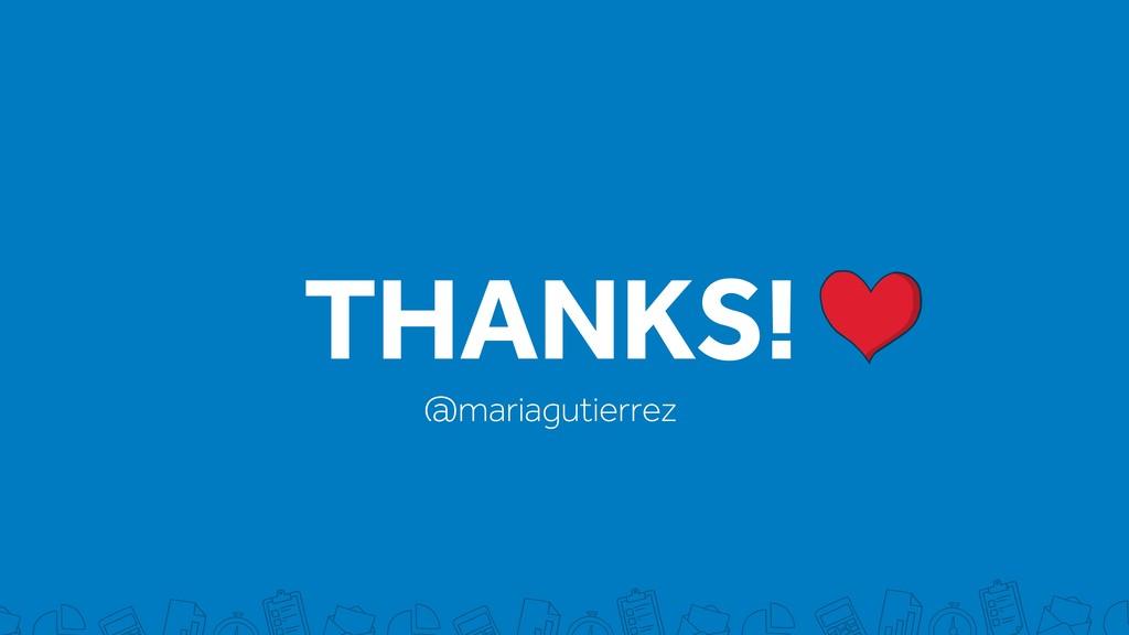 THANKS! @mariagutierrez