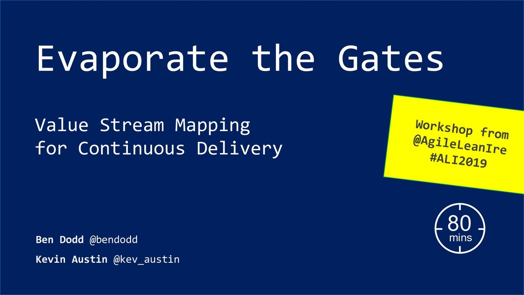 Evaporate the Gates Value Stream Mapping for Co...