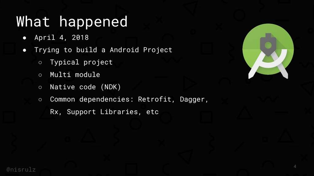 What happened ● April 4, 2018 ● Trying to build...