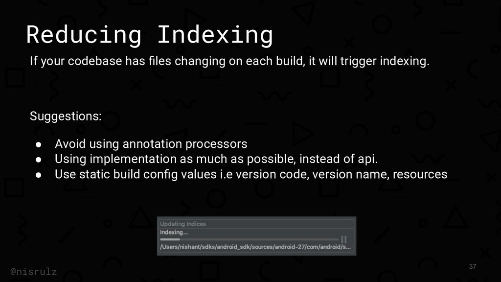 Reducing Indexing If your codebase has files cha...