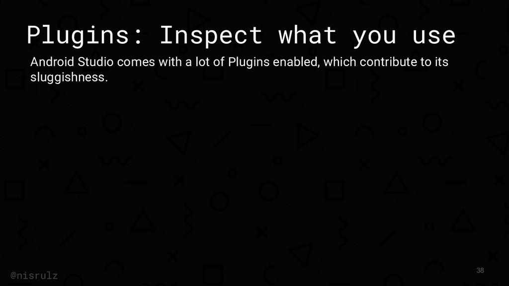 Plugins: Inspect what you use Android Studio co...