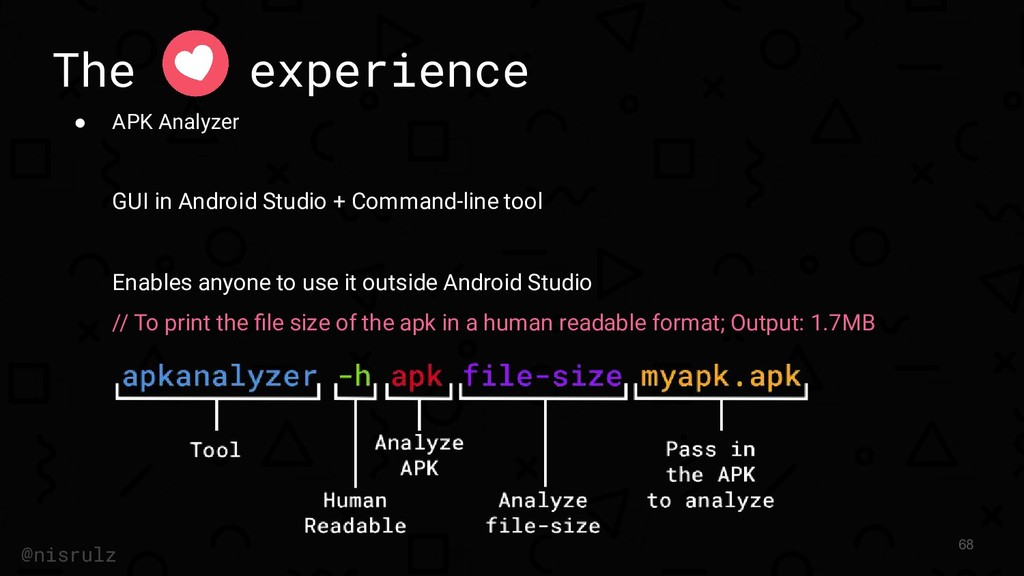 The experience ● APK Analyzer GUI in Android St...
