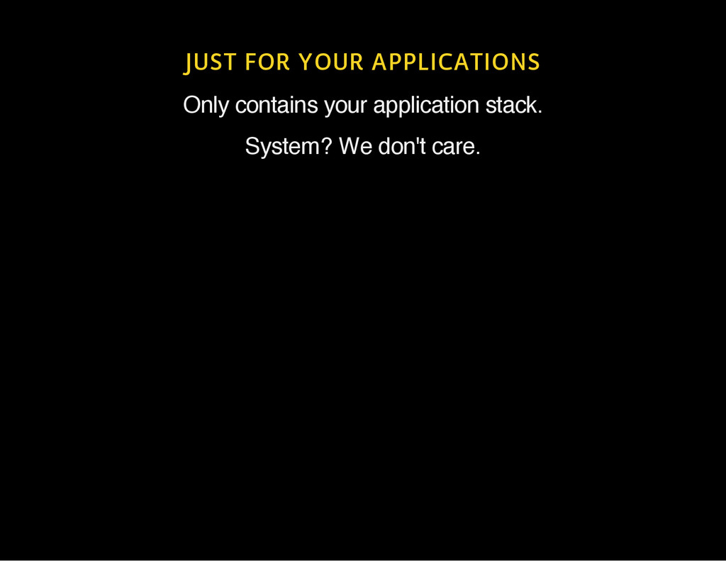 JUST FOR YOUR APPLICATIONS Only contains your a...