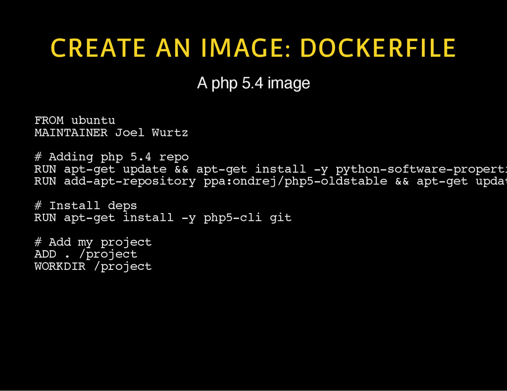 CREATE AN IMAGE: DOCKERFILE A php 5.4 image F R...