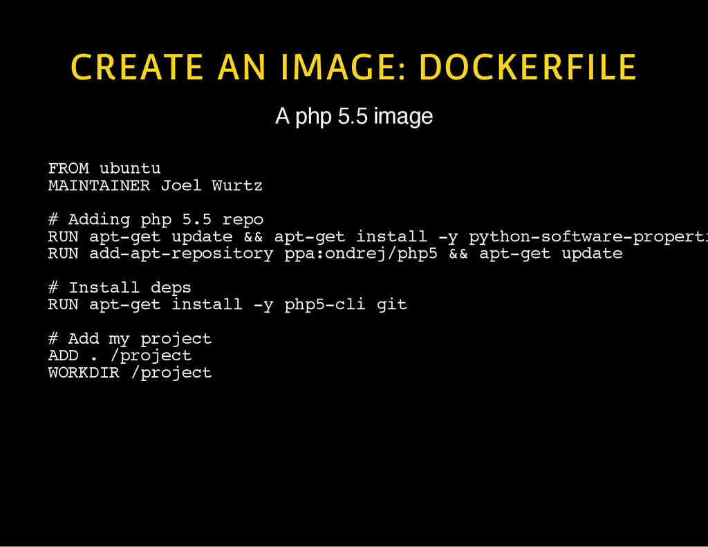 CREATE AN IMAGE: DOCKERFILE A php 5.5 image F R...