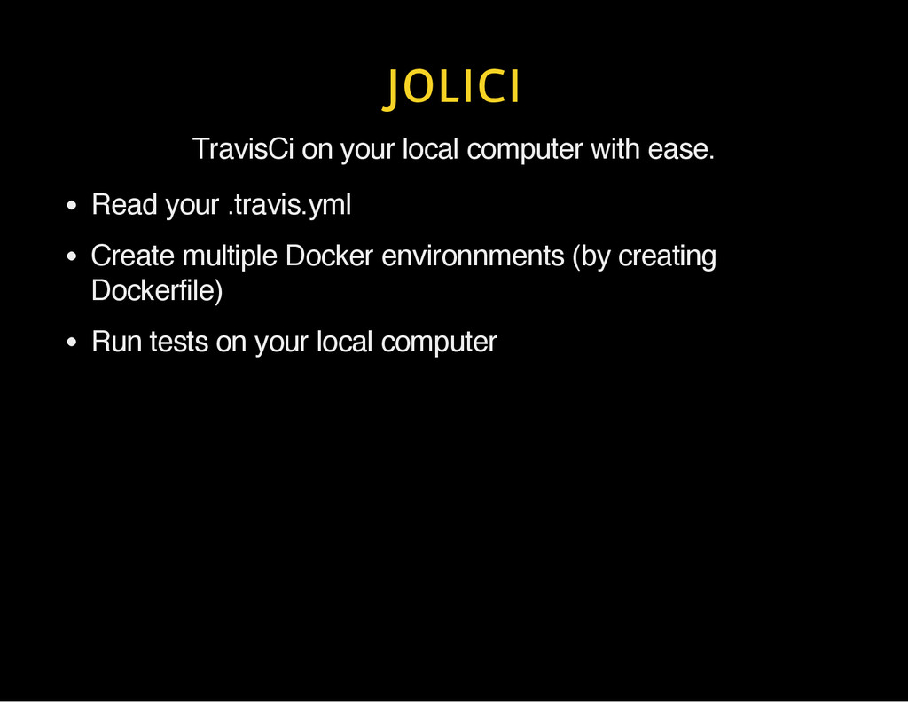 JOLICI TravisCi on your local computer with eas...