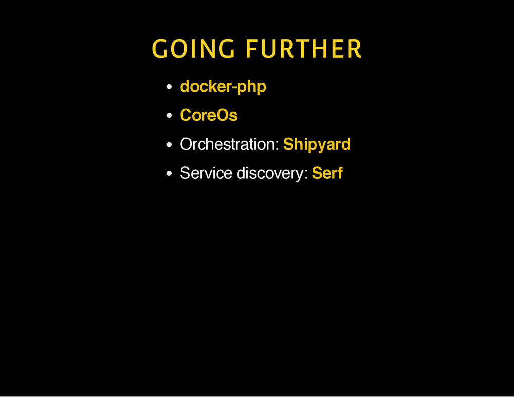 GOING FURTHER Orchestration: Service discovery:...