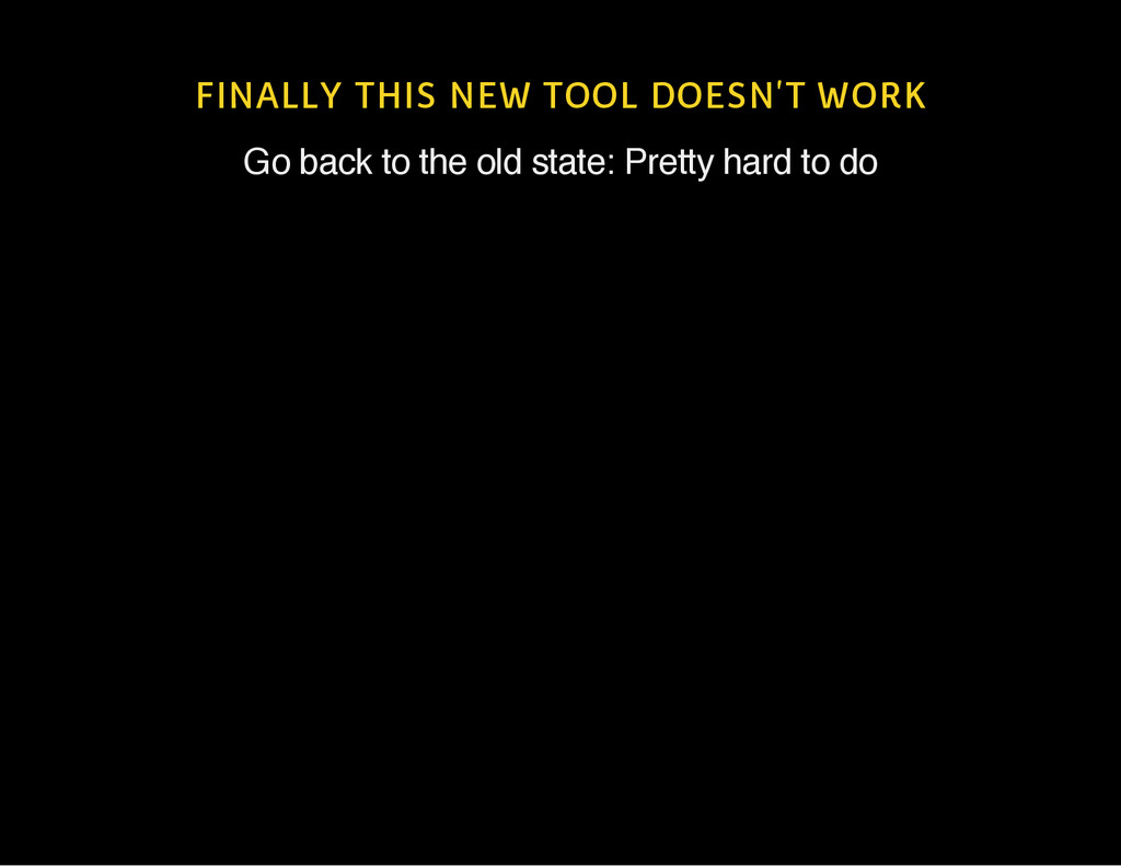 FINALLY THIS NEW TOOL DOESN'T WORK Go back to t...