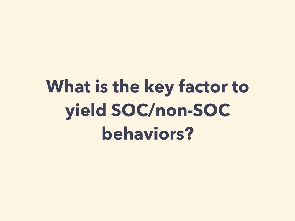 What is the key factor to yield SOC/non-SOC beh...