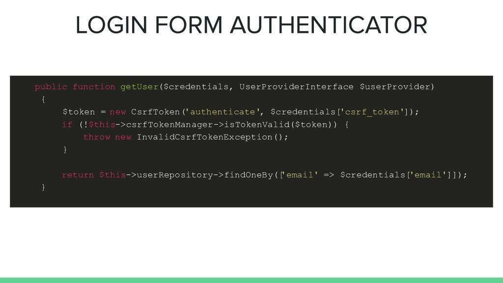 public function getUser($credentials, UserProvi...