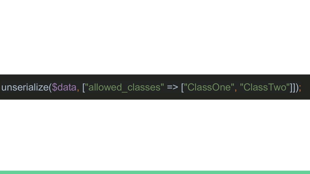 """unserialize($data, [""""allowed_classes"""" => [""""Clas..."""