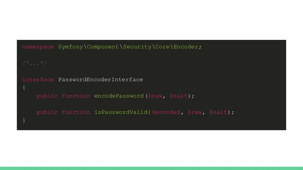 namespace Symfony\Component\Security\Core\Encod...