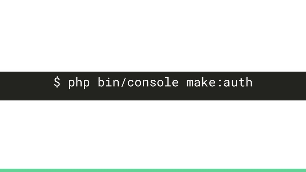 $ php bin/console make:auth