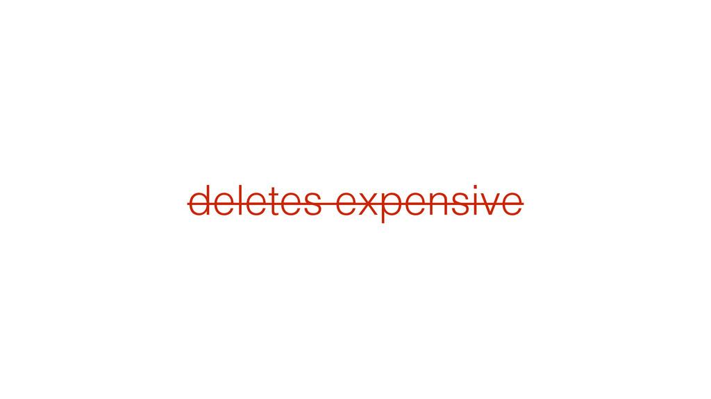 deletes expensive