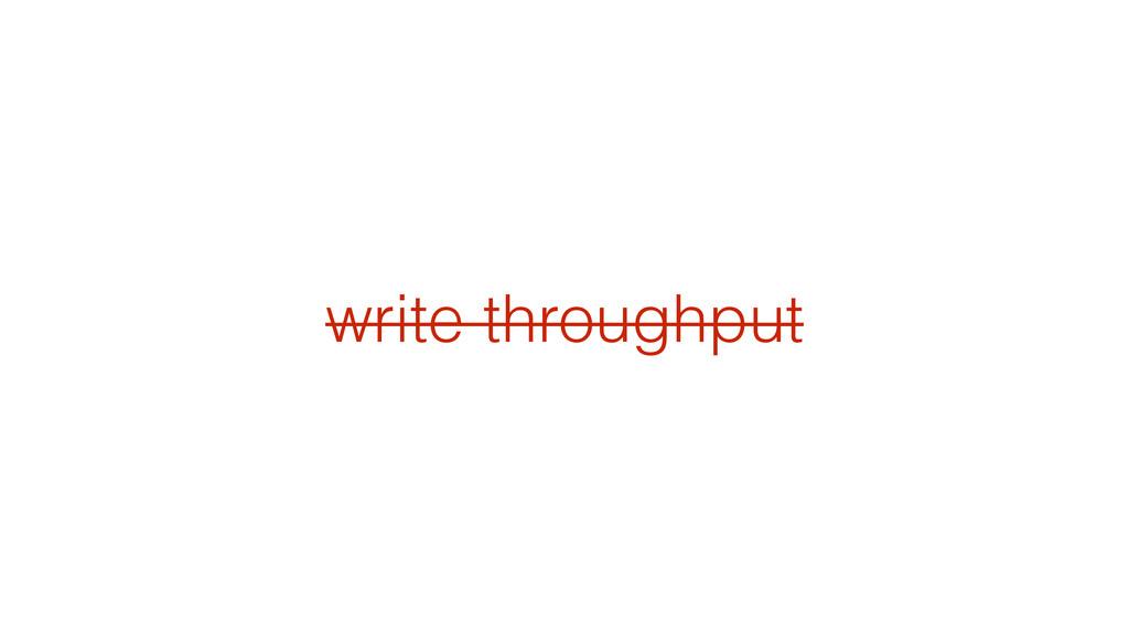 write throughput