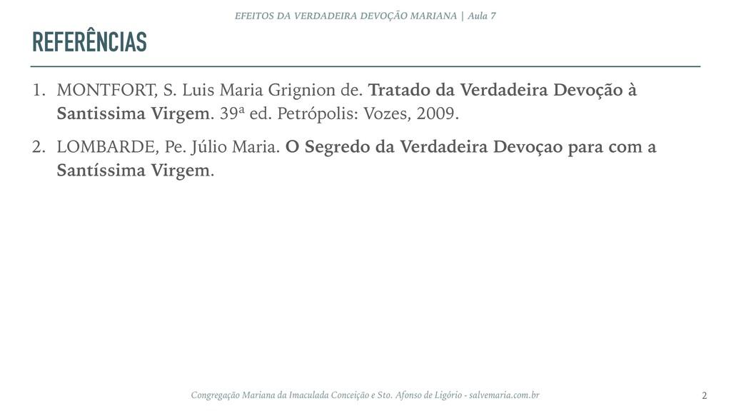 REFERÊNCIAS 1. MONTFORT, S. Luis Maria Grignion...