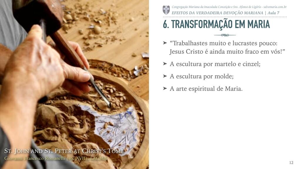 """6. TRANSFORMAÇÃO EM MARIA ➤ """"Trabalhastes muito..."""