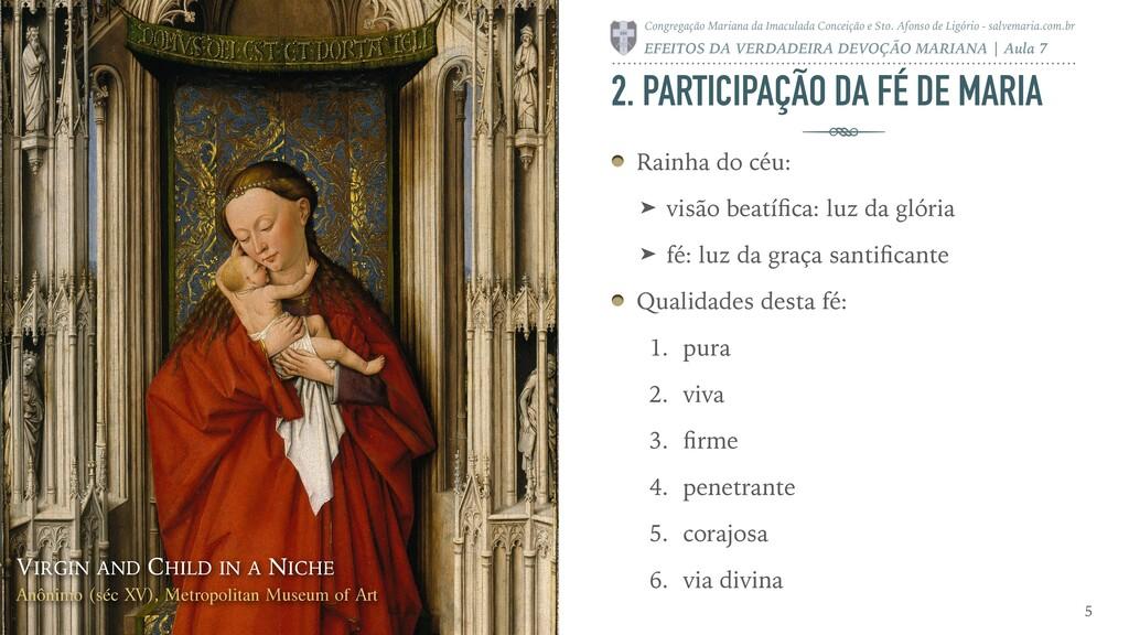 2. PARTICIPAÇÃO DA FÉ DE MARIA Rainha do céu: ➤...