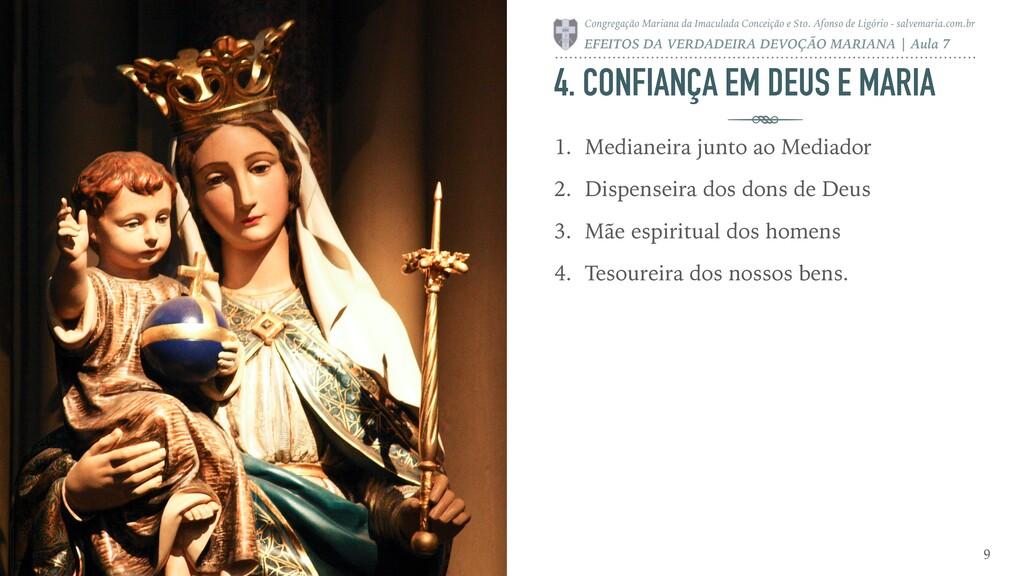 4. CONFIANÇA EM DEUS E MARIA 1. Medianeira junt...