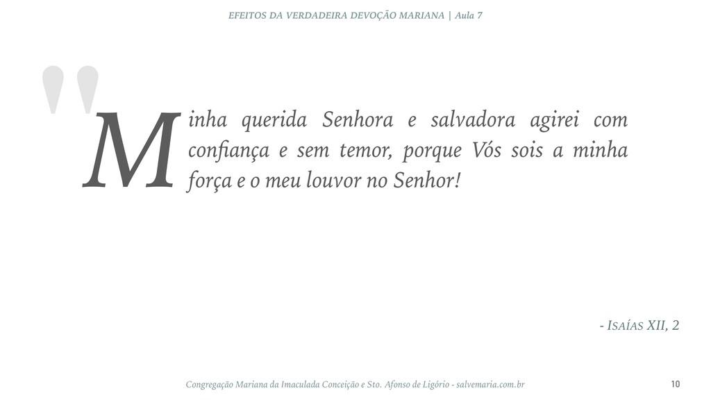 """"""" - ISAÍAS XII, 2 EFEITOS DA VERDADEIRA DEVOÇÃO..."""