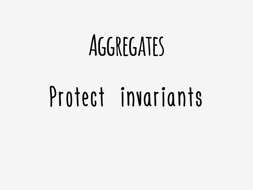 Aggregates Protect invariants