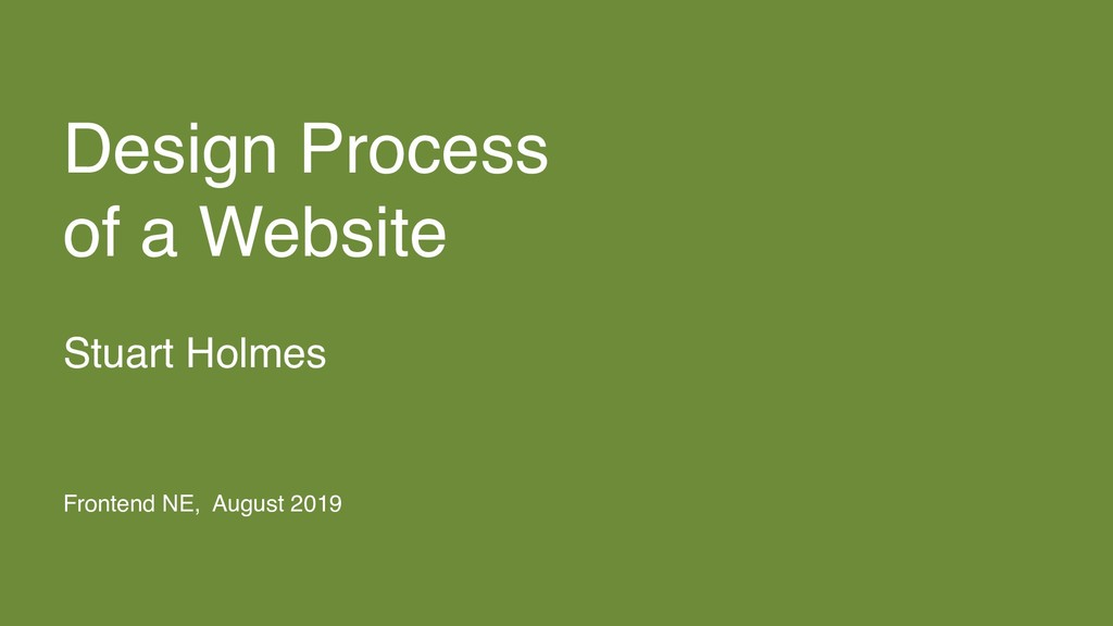 Design Process of a Website Stuart Holmes Front...