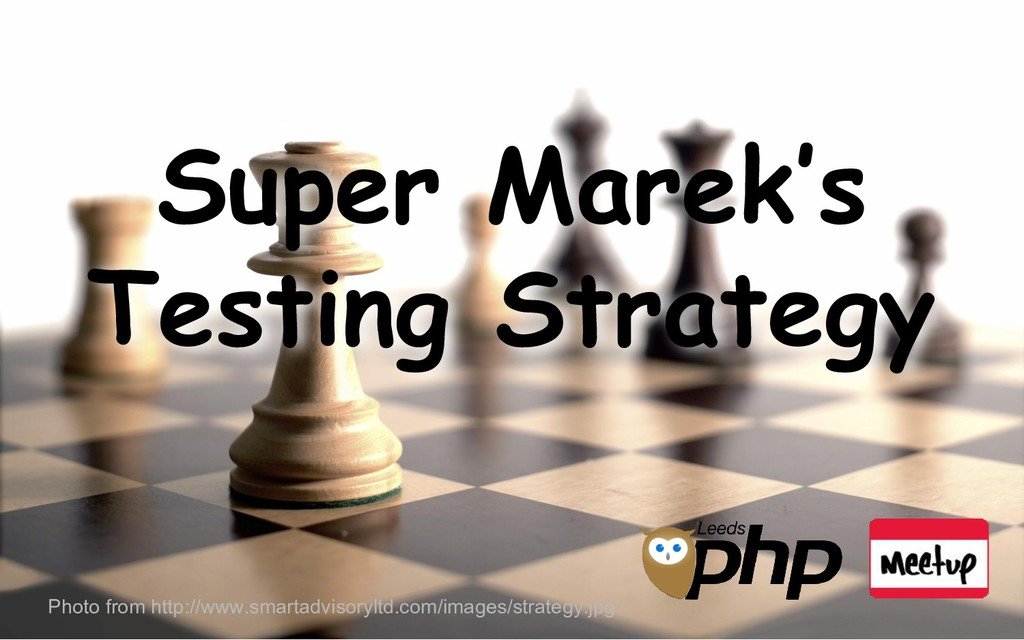 Super Marek's Testing Strategy Photo from http:...