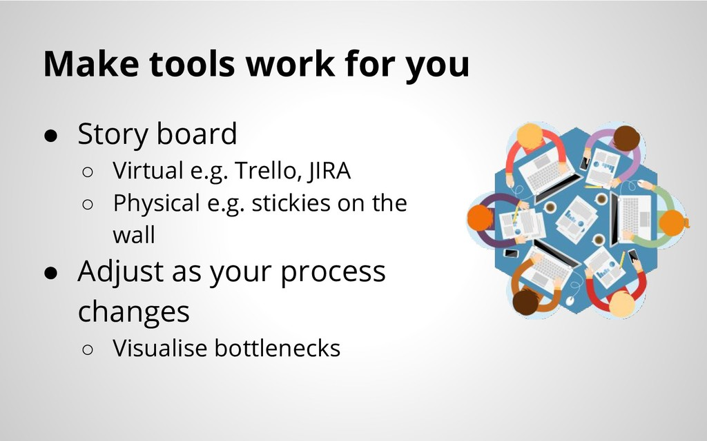 Make tools work for you ● Story board ○ Virtual...
