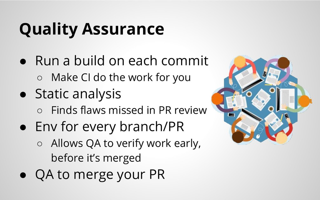 Quality Assurance ● Run a build on each commit ...