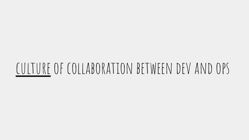 culture of collaboration between dev and ops
