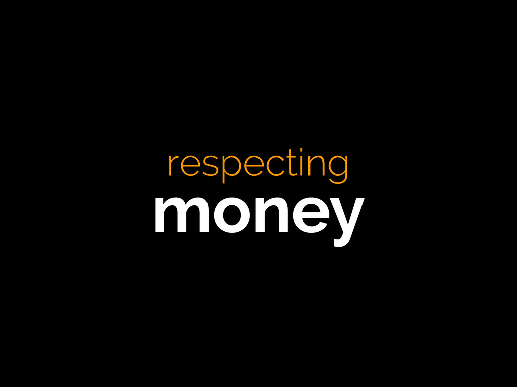respecting money