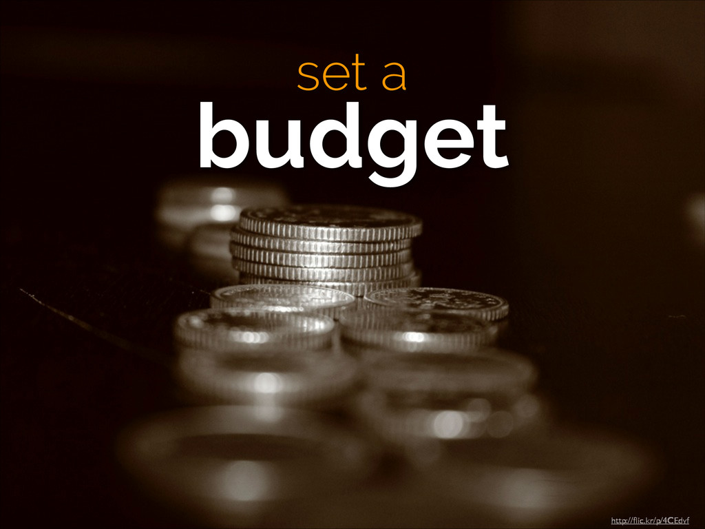 http://flic.kr/p/4CEdvf set a  budget