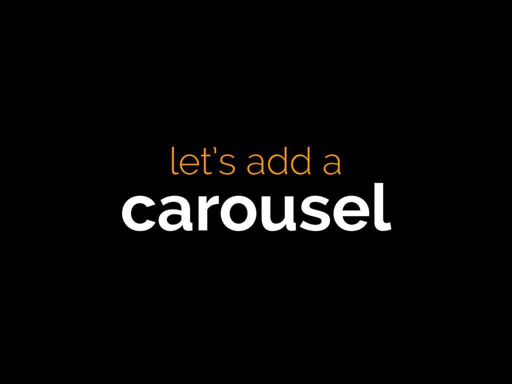 let's add a  carousel