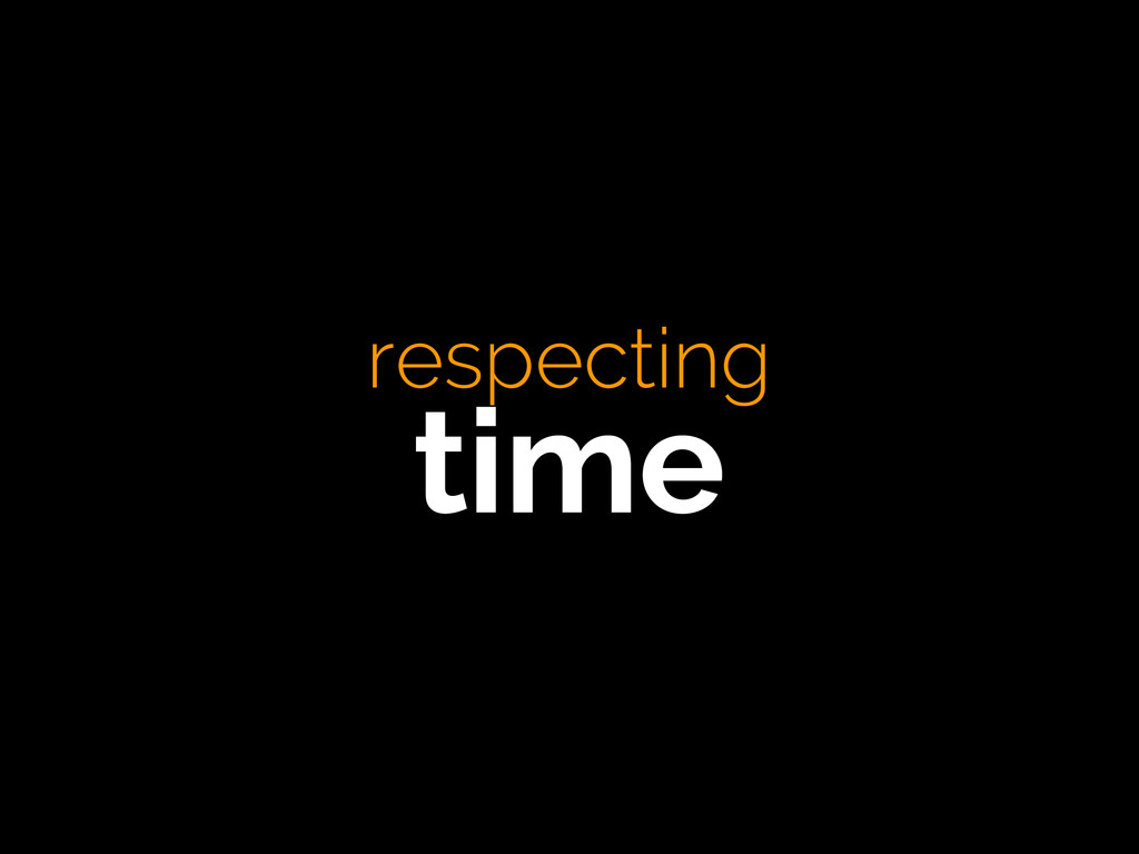 respecting time