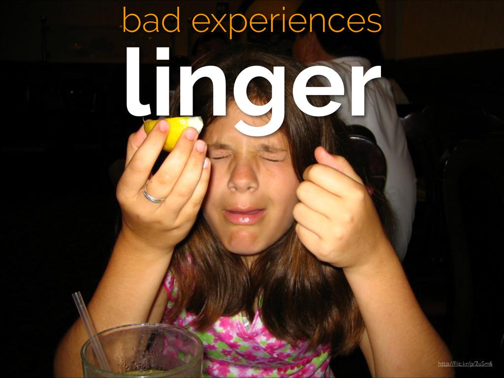 bad experiences linger http://flic.kr/p/2uSm6