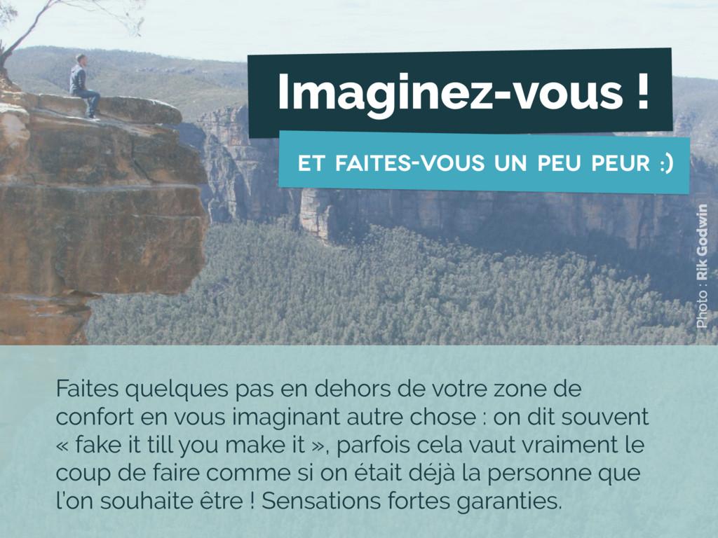 Imaginez-vous ! et faites-vous un peu peur :) P...