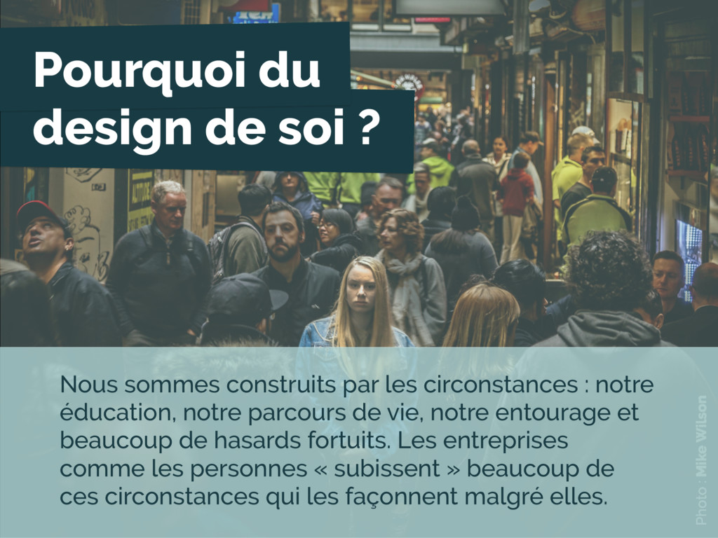 Pourquoi du design de soi ? Photo : Mike Wilson...