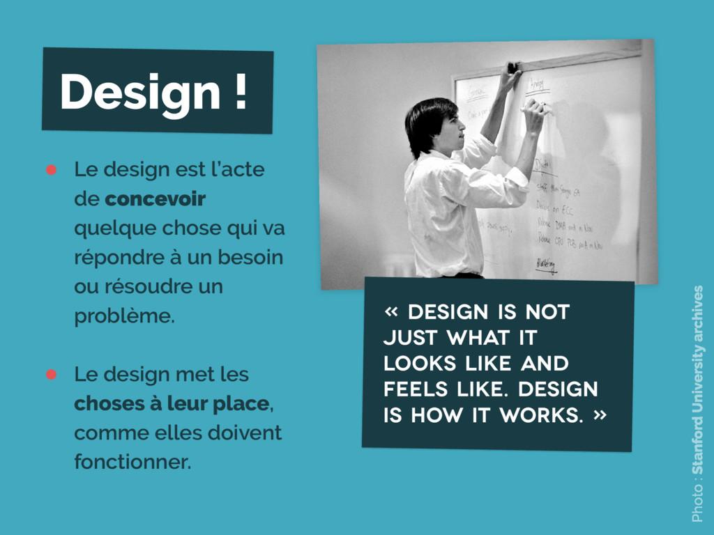 Design ! • Le design est l'acte de concevoir qu...
