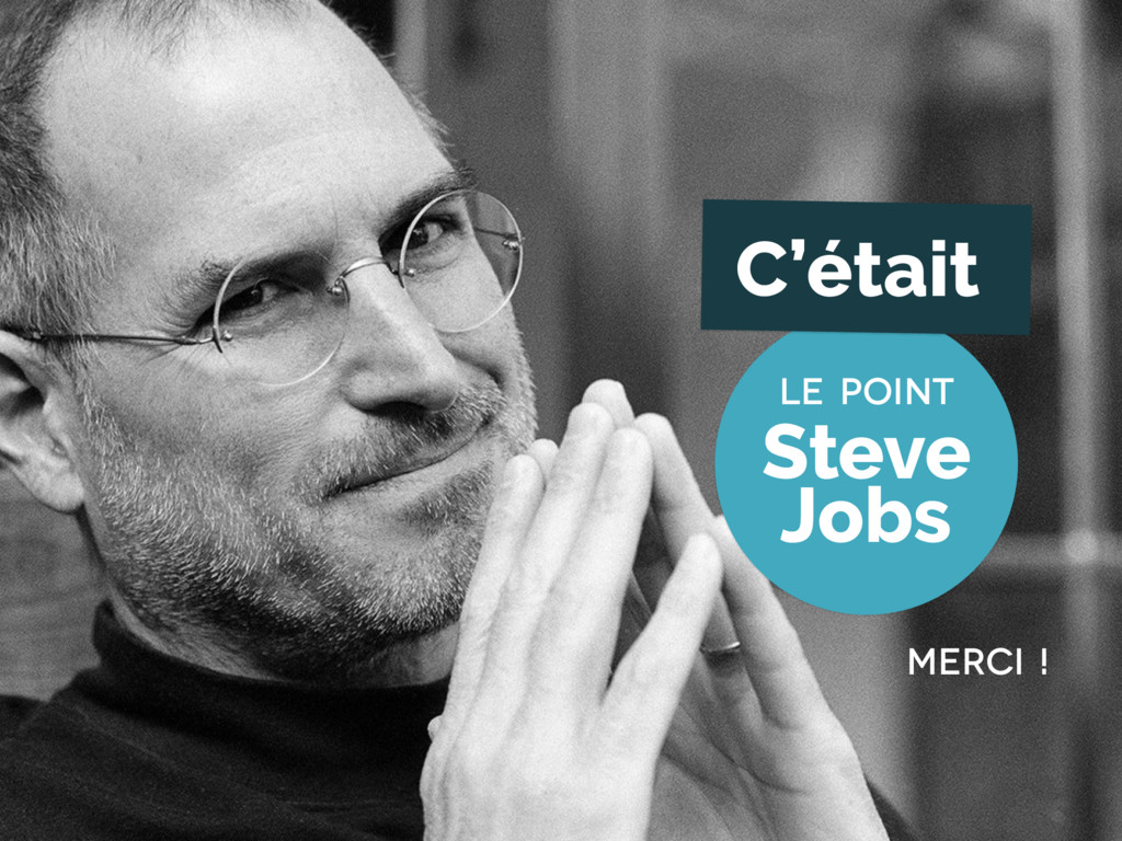 Le point Merci ! C'était Steve Jobs